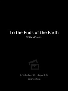 Affiche du film To the Ends of the Earth