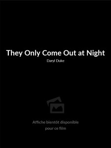 Affiche du film They Only Come Out at Night
