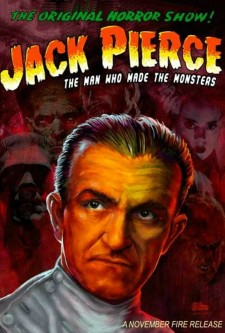 Affiche du film Jack Pierce: The Man Who Made the Monsters