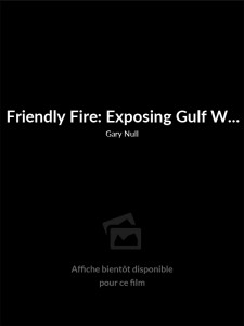 Affiche du film Friendly Fire: Exposing Gulf War Syndrome