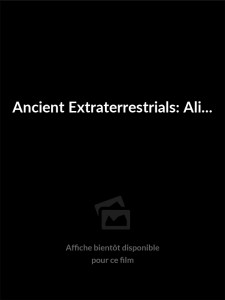 Affiche du film Ancient Extraterrestrials: Aliens and UFOs Before the Dawn of Time