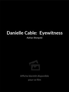 Affiche du film Danielle Cable:  Eyewitness
