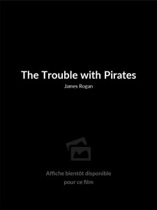Affiche du film The Trouble with Pirates
