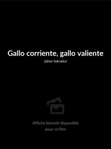 Affiche du film Gallo corriente, gallo valiente