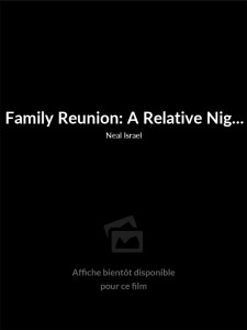 Family Reunion: A Relative Nightmare