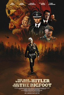 Affiche du film The Man Who Killed Hitler and Then The Bigfoot