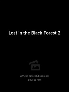 Affiche du film Lost in the Black Forest 2