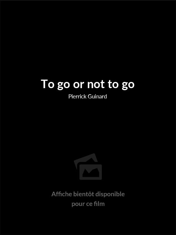 Affiche du film To go or not to go