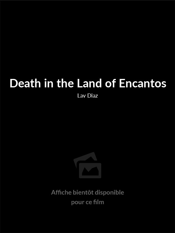 Affiche du film Death in the Land of Encantos