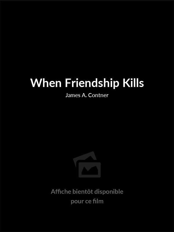 Affiche du film When Friendship Kills