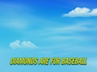 Diamonds Are for Baseball