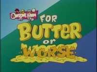 For Butter or Worse