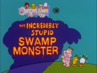 The Incredibly Stupid Swamp Monster