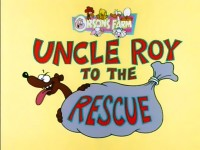 Uncle Roy to the Rescue