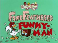 Fine Feathered Funnyman