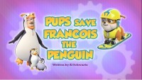 Pups Save Francois The Penguin