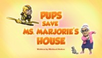 Pups Save Ms. Marjorie's House