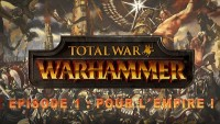 Warhammer Total War - Episode 1 - Pour l'Empire !