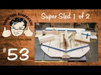 Super-duper homemade table saw crosscut sled PART 1 of 2