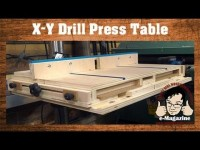 AWESOME homemade drill press table with an X-Y Sliding top and more