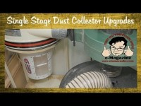 4 Ways to upgrade your single stage woodworking dust collector