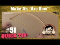 Why every woodworker needs an Arc Bow and how to make one