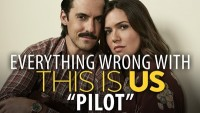 "Everything Wrong With This Is Us ""Pilot"""