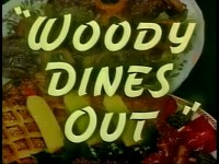 Woody Dines Out