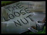 The Loose Nut
