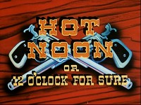 Hot Noon or 12 O'Clock for Sure