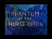 Phantom of the Horse Opera