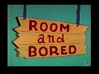 Room and Bored