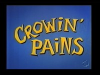 Crowin' Pains