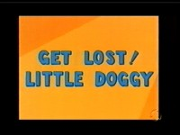 Get Lost! Little Doggy