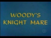 Woody's Knight Mare
