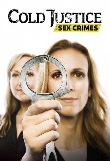 Cold Justice: Sex Crimes saison saison 1