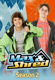Max & Shred saison saison 2