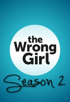 The Wrong Girl saison saison 2