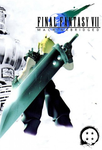 Final Fantasy 7 Machinabridged
