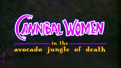 Cannibal Women in the Avocado Jungle