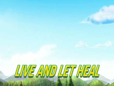 Live and Let Heal