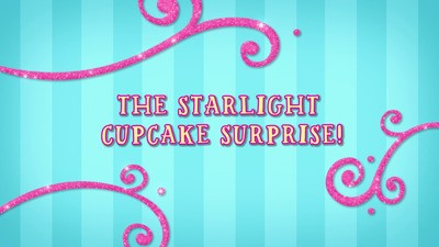 The Starlight Cupcake Surprise!
