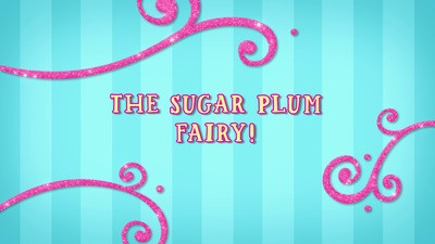 The Sugar Plum Fairy!