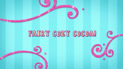 Fairy Cozy Cocoa!