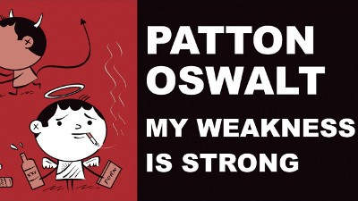 Patton Oswalt - My Weakness Is Strong