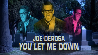 Joe DeRosa: You Let Me Down