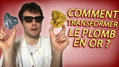 COMMENT TRANSFORMER DU PLOMB EN OR ? Vrai ou Faux #18