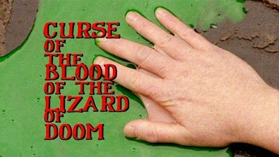 Curse of The Blood of the Lizard of Doom