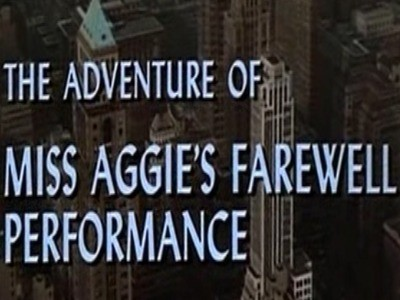 The Adventure of Miss Aggie's Farewell Performance