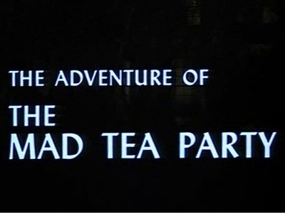 The Adventure of the Mad Tea Party